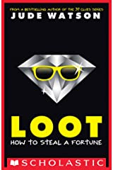 Loot: How to Steal a Fortune Kindle Edition