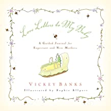 Love Letters to My Baby: A Guided Journal for Expectant and New Mothers
