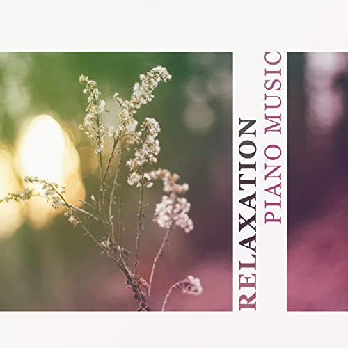 Relaxation Piano Music - Pure Relaxation, Instrumental Piano