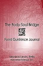 The Body-Soul Bridge Food Guidance Journal;The Body-Soul Bridge