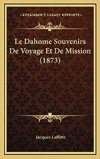 Le Dahome Souvenirs De Voyage Et De Mission (1873)