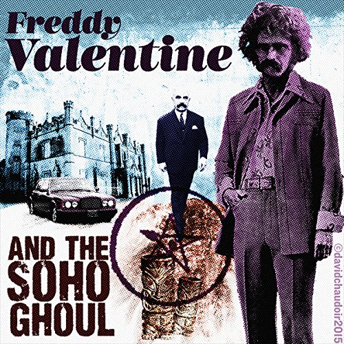 Freddy Valentine and the Soho Ghoul audiobook cover art