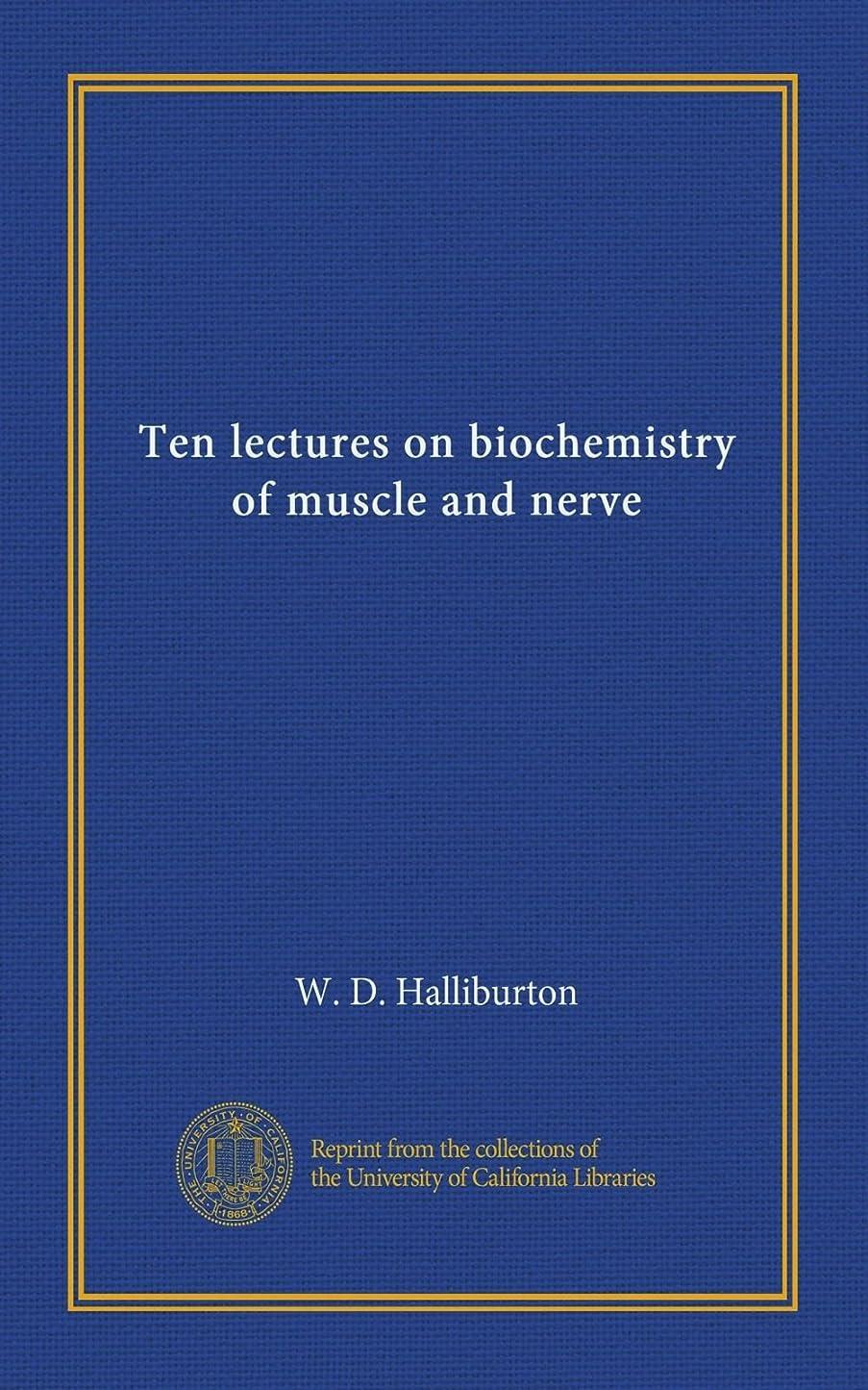 気配りのあるディプロマからに変化するTen lectures on biochemistry of muscle and nerve