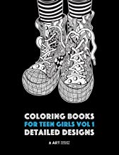 Coloring Books For Teen Girls Vol 1: Detailed Designs: Complex Designs For Older Girls & Teenagers; Zendoodle Owls, Butterflies, Flowers, Leaves, Landscapes, Swirls & Patterns