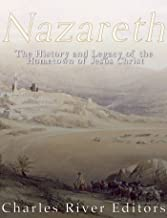 Nazareth: The History and Legacy of the Hometown of Jesus Christ