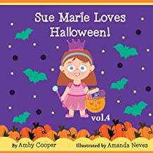 Sue Marie Loves Halloween: Bedtime Storybook for Preschool Children,  Short Story for Kids with Pictures, Children's Stories with Moral Lessons (Vol.)