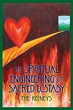 The Spiritual Engineering of Sacred Ecstasy