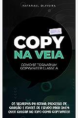 Copy Na Veia: Como se tornar um Copywriter Classe A eBook Kindle