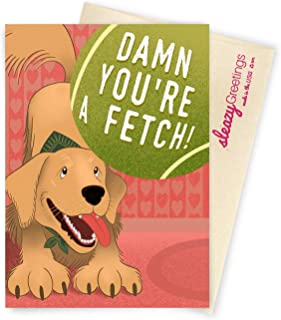 Sleazy Greetings You're A Fetch Dog Funny Birthday Card For Her | Dirty Valentine's Day | Naughty Anniversary Card For Girlfriend Wife From Boyfriend Husband With Matching Envelope
