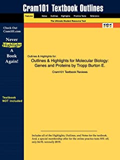Outlines & Highlights for Molecular Biology: Genes and Proteins by Tropp Burton E.