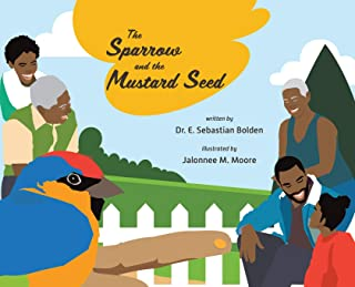 The Sparrow and the Mustard Seed