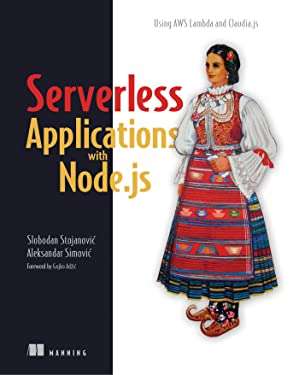 Serverless Applications with Node.js: Using AWS Lambda and Claudia.js