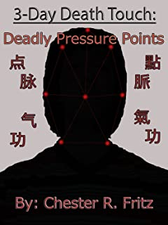 3 Day Death Touch: Deadly Pressure Points