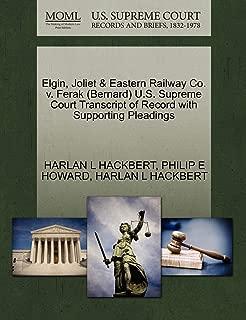 Elgin, Joliet & Eastern Railway Co. v. Ferak (Bernard) U.S. Supreme Court Transcript of Record with Supporting Pleadings