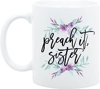 Preacher Gift, Pastor Gift, Church Gift, Preach It Sister Gift, Officiant Gift, Coffee Mug, Tea Mug, Coffee Cup