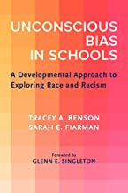 Unconscious Bias in Schools: A Developmental Approach to Exploring Race and Racism PDF