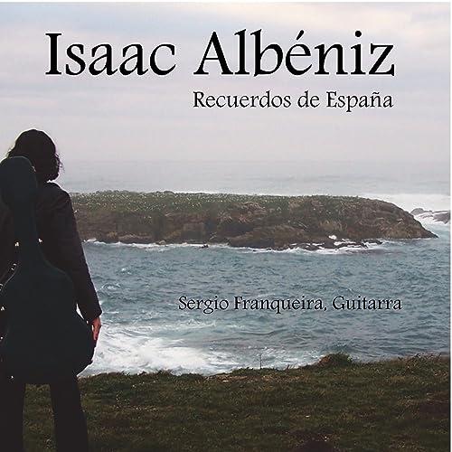 Isaac Albéniz: Recuerdos de España de Sergio Franqueira en Amazon ...