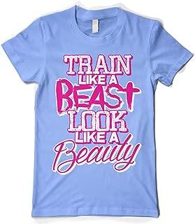 Cybertela Women's Train Like A Beast Look Like A Beauty T-Shirt