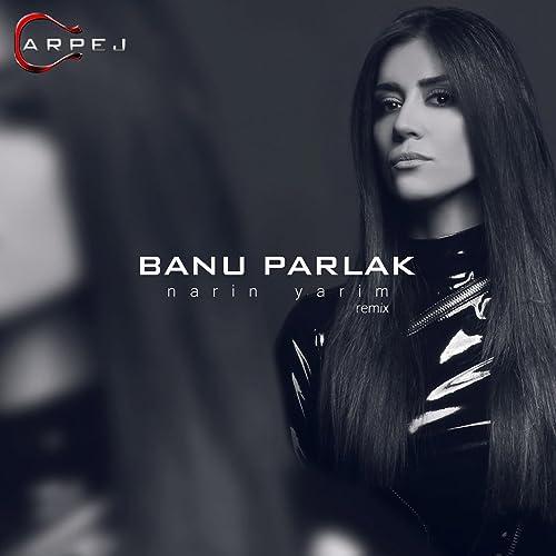 Narin Yarim Remix By Banu Parlak On Amazon Music Amazon Com