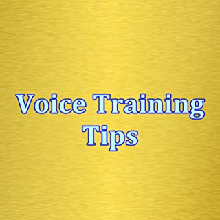 Voice Training Tips
