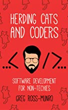 Herding Cats and Coders: Software Development for Non-Techies