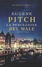 La Perfezione del Male: Conception (The Deception Series) (Italian Edition)