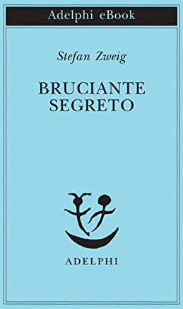 Bruciante segreto (Opere di Stefan Zweig Vol. 3)
