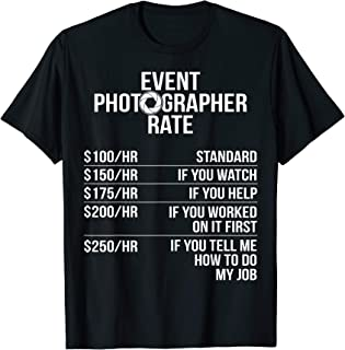 Event Photographer Photography Staff Rate Photoshoot T-Shirt