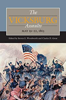 The Vicksburg Assaults, May 19-22, 1863 (Civil War Campaigns in the West)