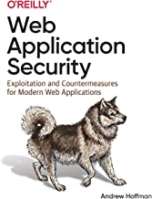 Web Application Security: Exploitation and Countermeasures for Modern Web Applications PDF
