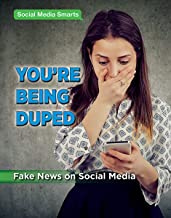 You re Being Duped: Fake News on Social Media (Social Media Smarts)