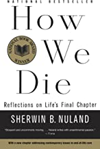 How We Die: Reflections of Life's Final Chapter, New Edition