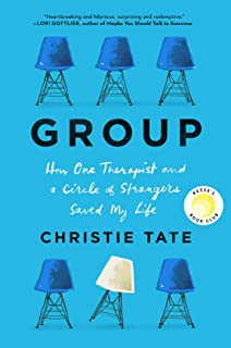 Group: How One Therapist and a Circle of Strangers Saved My