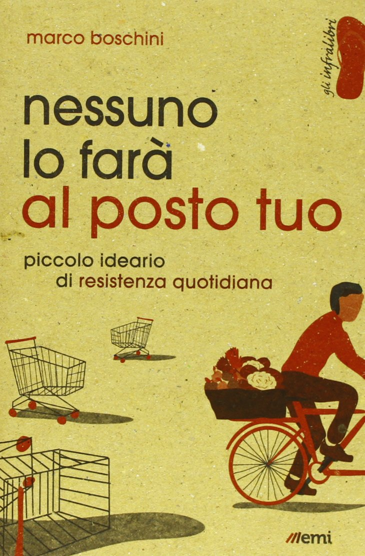 Download Ebook Nessuno Lo Farà Al Posto Tuo. Piccolo Ideario Di Resistenza Quotidiana