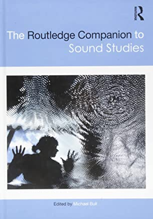 The Routledge Companion to Sound Studies