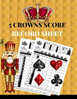5 Crowns Score Record Sheet: A Gold Personal  Large Scoring Card Pads, Log Book Keeper, Organizer, Tracker of Five Crowns Game Playing Deck Cards; 100 ... Management and Gift For Kids, Adults