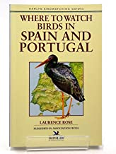 Where to Watch Birds in Spain and Portugal (Where to Watch Birds)