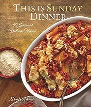 This Is Sunday Dinner: 52 Seasonal Italian Menus