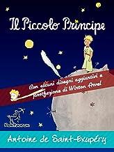 Il Piccolo Principe: Edizione integrale con alcuni disegni aggiuntivi dell'autore e postfazione/racconto di Wirton Arvel (Antoine de Saint-Exupéry et Le Petit Prince) (Italian Edition)