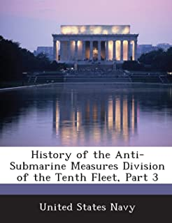 History of the Anti-Submarine Measures Division of the Tenth Fleet, Part 3