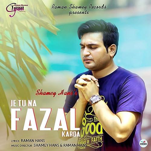 Je Tu Na Fazal Karda by Shamey Hans on Amazon Music - Amazon com