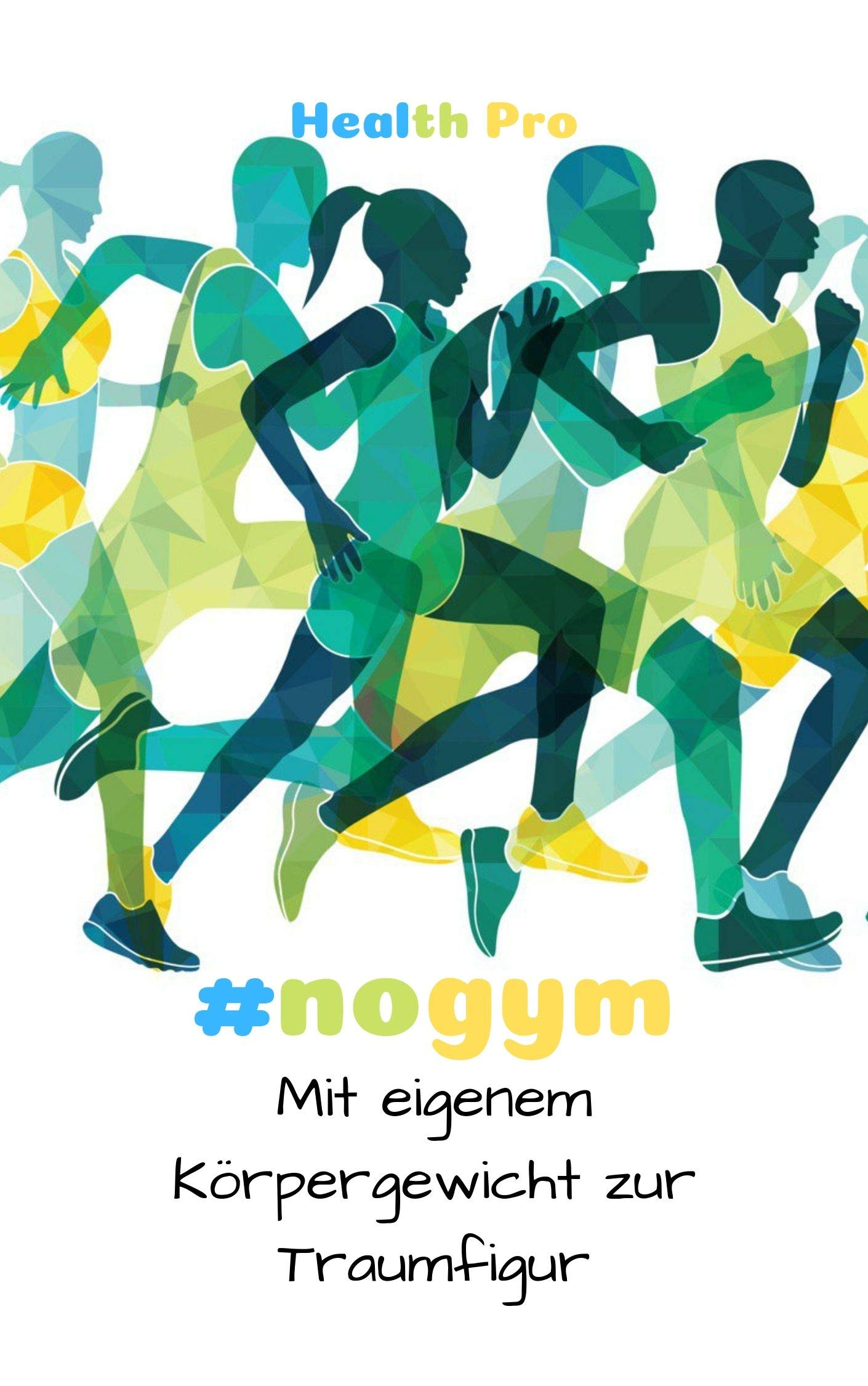 Download #nogym: Mit Eigenem Körpergewicht Zur Traumfigur (German Edition) 