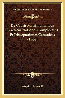 De Causis Matrimonialibus Tractatus Notiones Complectens Et Disceptationes Canonicas (1906)