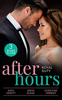 After Hours: Royal Duty: Desert Prince's Stolen Bride (Conveniently Wed!) / Married for the Prince's Convenience / Her Hig...