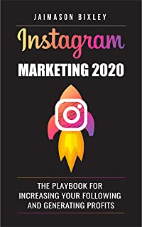 Instagram Marketing 2020 ( Instagram Business For Beginners): The Playbook for Increasing Your Following and Generating Profits