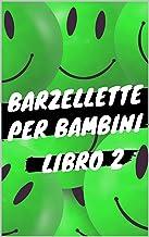 Barzellette per Bambini - Libro 2: Libro di barzellette, colmi, giochi di parole, scioglilingua e tanto altro (Italian Edition)