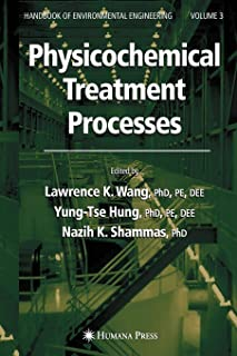 Physicochemical Treatment Processes: Volume 3 (Handbook of Environmental Engineering) (v. 5)