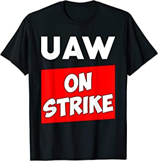 Striking UAW Workers Workers Strike Walkout T-Shirt