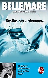 Destins Sur Ordonnance: 40 histoires où la médecine va du meilleur au pire (Le Livre de Poche)