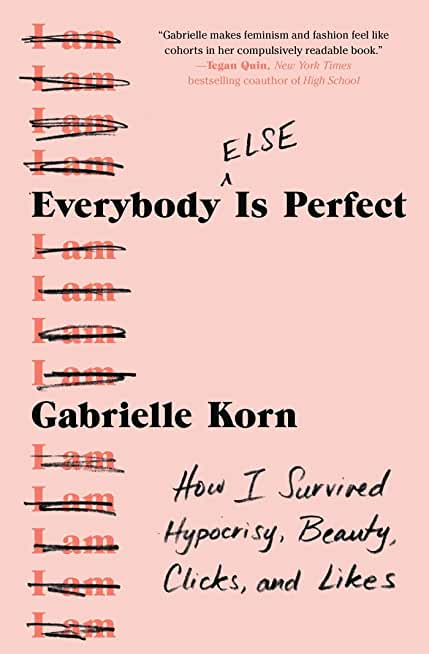 Everybody (Else) Is Perfect: How I Survived Hypocrisy, Beauty, Clicks, and Likes (English Edition)